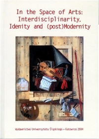 In the Space of Arts: Interdisciplinarity, Identity and (post)Modernity