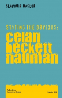 Stating the Obvious: Celan – Beckett – Nauman