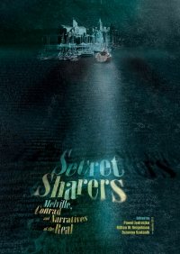 Secret Sharers: Melville, Conrad and Narratives of the Real