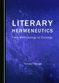 Literary Hermeneutics. From Methodology to Ontology