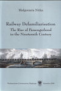 Railway Defamiliarisation. The Rise of Passengerhood in the Nineteenth Century