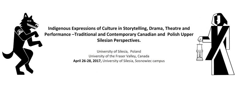 Indigenous Expressions of Culture in Storytelling, Drama, Theatre and Performance –Traditional and Contemporary Canadian and  Polish Upper Silesian Perspectives