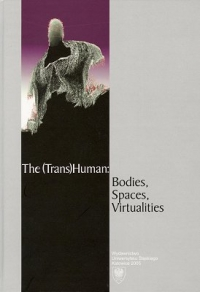 The (Trans)human: Bodies, Spaces, Virtualities