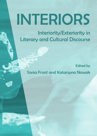 Interiors: Interiority/Exteriority in Literary and Cultural Discourse