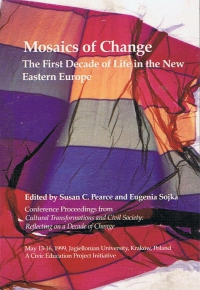 Mosaics of Change: The First Decade of Life in the New Eastern Europe. Conference Proceedings from Cultural Transformations and Civil Society: Reflecting on a Decade of Change