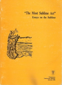 The Most Sublime Act. Essays on the Sublime