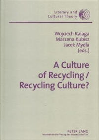 A Culture of Recycling / Recycling Culture?
