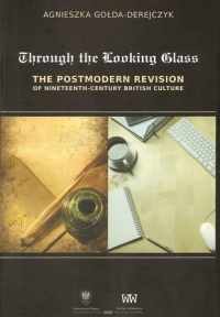 Through the Looking-Glass: the Postmodern Revision of Nineteenth-Century British Culture