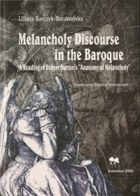 "Melancholy Discourse in the Baroque. A Reading of Robert Burton's ""Anatomy of Melancholy"""