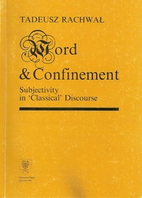 "Word and Confinement. Subjectivity in ""Classical"" Discourse"