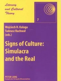 Signs of Culture: Simulacra and the Real