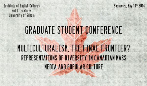 Multiculturalism, The Final Frontier? Conference of the Canadian Studies Student Circle