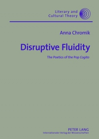 Disruptive Fluidity: The Poetics of the Pop Cogito