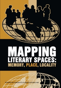 Mapping Literary Spaces: Memory, Place, Locality