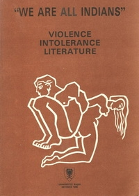 """We Are All Indians."" Violence/Intolerance/Literature"